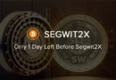 1 Day Left Until BITCOIN Segwit2X Hard Fork